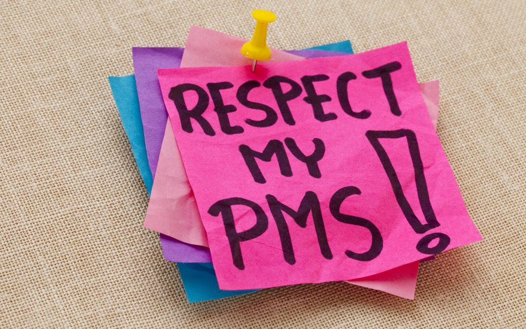Respect my P.M.S